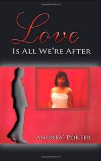 Love Is All We're After by  Andrea Porter - Paperback - First Edition - 2008 - from Fleur Fine Books and Biblio.com