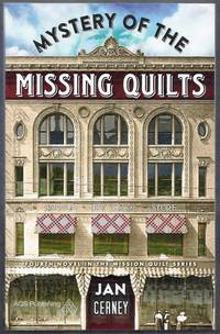 Mystery of the Missing Quilts.  Fourth Novel in the Mission Quilt Series