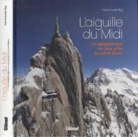 L'aiguille du Midi : Un téléphérique au plus près du mont Blanc