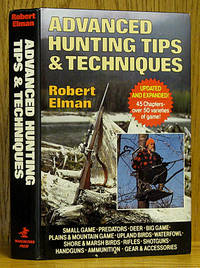 Advanced Hunting Tips & Techniques Formerly titled 1001 HUNTING TIPS
