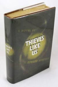 Thieves Like Us: A Novel