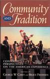 Community and Tradition.  Conservative perspectives on the American experience