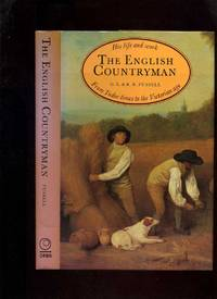 The English Countryman: His Life and Work from Tudor Times to the Victorian Age