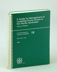 A guide for management of landslide-prone terrain in the Pacific Northwest (Land management handbook)