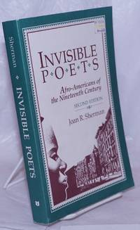 image of Invisible Poets; Afro-Americans of the nineteenth century