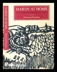 Hardy at home : the people and place of his Wessex / a critical selection
