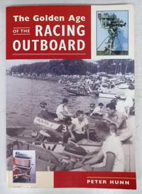 The Golden Age of the Racing Outboard