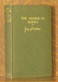 THE CHARM OF BIRDS by Viscount Grey of Fallodon - First edition - 1927 - from Andre Strong Bookseller and Biblio.com