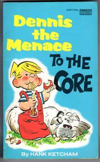 DENNIS THE MENACE - TO THE CORE
