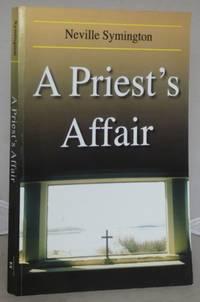 A Priest's Affair by  Neville Symington - Paperback - 2004 - from Besleys Books (SKU: AR34WHBK11C)
