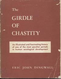 Girdle of Chastity, The - A Medico-Historical Study