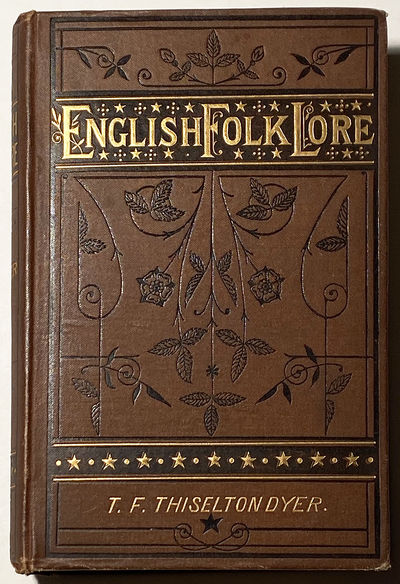 (Folklore) English Folk-Lore by T. F. Thiselton Dyer. London: Hardwicke & Bogue, with a rare announc...