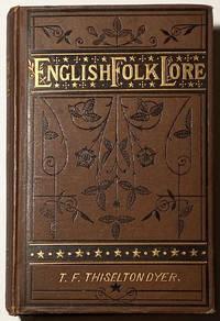 English Folk-Lore by T. F. Thiselton Dyer