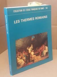 Les Thermes Romains; Actes de la table ronde organisee par l'Ecole francaise de Rome; Collection de l'Ecole Francaise de Rome 142
