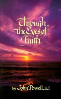 Through the Eyes of Faith by John Powell - Paperback - 1992-04-03 - from Books Express (SKU: 0883473305n)