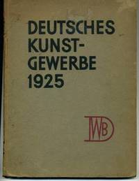 Das deutsche Kunstgewerbe im Jahr der grossen Pariser Ausstellung by (no author) - First Edition - 1926 - from abookshop and Biblio.co.uk