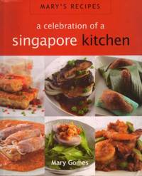 Mary\'s Recipies: A Celebration of a Singapore Kitchen
