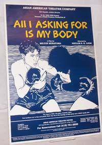 All I asking for is my body a play by Milton Murayama [poster]