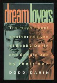 Dream Lovers: The Magificent Shattered Lives of Bobby Darin and Sandra Dee  [*SIGNED*]