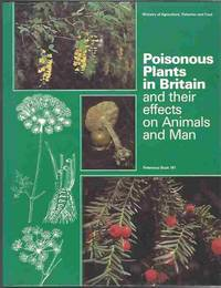 Poisonous Plants in Britain and Their Effects on Animals and Man by Min.of Fish.& Food - Hardcover - 1984 - from Walden Books and Biblio.com