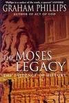 image of The Moses Legacy: The Evidence of History