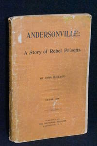 image of Andersonville: A Story of Rebel Prisons (Volume I and Volume II)