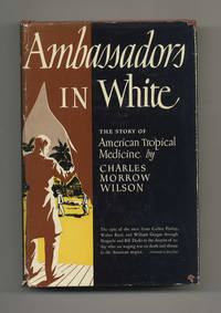 Ambassadors in White: The Story of American Tropical Medicine