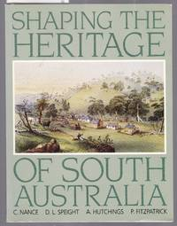 image of Shaping the Heritage of South Australia