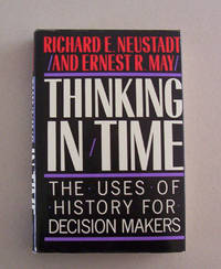 image of Thinking In Time. The Uses Of History For Decision-Makers