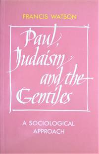 Paul, Judaism and the Gentiles. a Sociological Approach