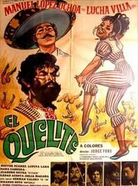 El Quelite. Con Manuel López Ochoa, Héctor Suárez, Lucha Villa. (Cartel de la película)