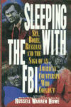 Sleeping With The FBI: Sex, Booze, Russians And The Saga Of An American Counterspy Who Couldn't by  Russell Warren Howe - 1st Edition? - 1993 - from Chris Hartmann, Bookseller (SKU: 031689)