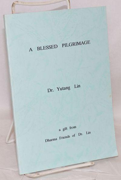 El Cerrito, CA: Dharma Friends of Dr. Lin, 1991. 63p., wraps, color photos. Narrative of a trip to T...
