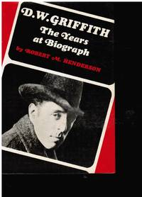 D. W. Griffith: the Years At Biograph  (The Birth of a Nation)