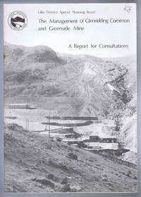 The Management of Glenridding Common and Greenside Mine, A Report for Consultations. Lake District Special Planning Board