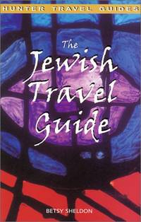 The Jewish Travel Guide : Museums, Shops, Restaurants, Landmarks, Hotels and Other Sites
