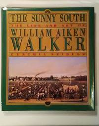 image of The Sunny South The Art and Life of William Aiken Walker