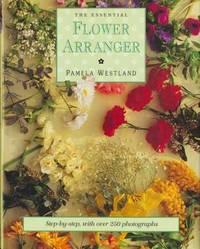 The Essential Flower Arranger