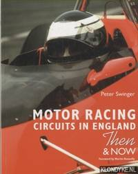 Motor Racing Circuits in England. Then & now