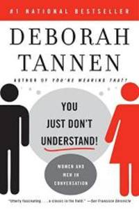 You Just Don't Understand: Women and Men in Conversation by Deborah Tannen - Paperback - 2007-04-07 - from Books Express and Biblio.com