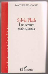 Sylvia Plath:  Une Écriture Embryonnaire