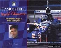 image of Damon Hill: world champion. The triumphant story of a British sporting hero