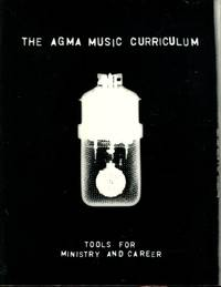The AGMA Music Curriculum: Tools for Ministry and Career