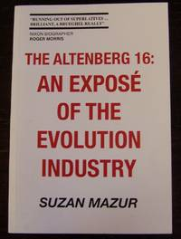The Altenberg 16: An Expose of the Evolution Industry--Inscribed to Lynn Margulis