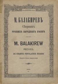 Recueil de chants populaires russes, notés et harmoniesés par M. Balakirev Traduction française de J. Sergennois. Pr. M.3._ R. 1.05