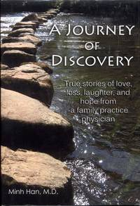 A Journey of Discovery: True Stories of Love, Loss, Laughter, and Hope from a Family Practice Physician