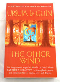 The Other Wind [uncorrected proof copy] by Ursula le Guin - Paperback - 1st Edition - 2001 - from E C Books and Biblio.com