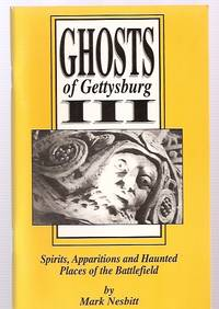 image of GHOSTS OF GETTYSBURG III SPIRITS, APPARITIONS AND HAUNTED PLACES OF THE  BATTLEFIELD