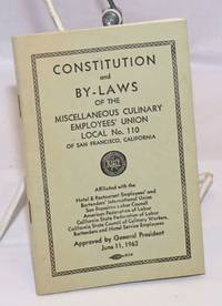 Constitution and by-laws of the Miscellaneous Culinary Employees' Union Local No. 110 of San Francisco, California