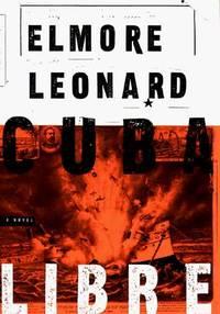 Cuba Libre by Elmore Leonard  - Hardcover  - 1998  - from Fleur Fine Books (SKU: 9780385323833)